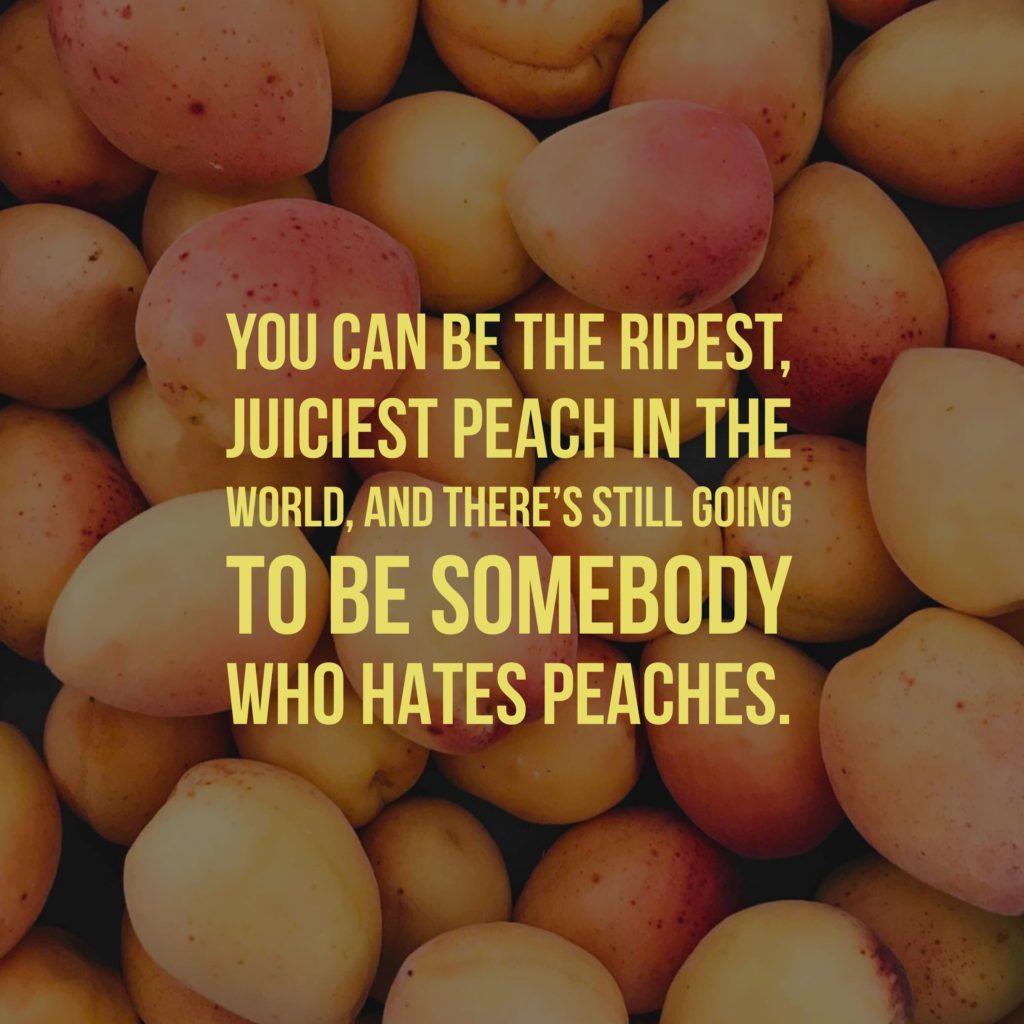 Peaches quote